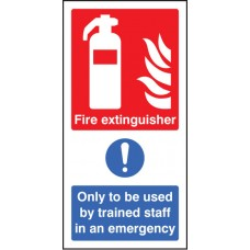 Fire Extinguisher Only to Be used By Trained Staff