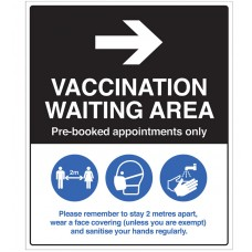 Vaccination waiting area (arrow right) Pre-booked appointments only, with guidance