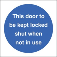 This Door to Be Kept Locked Shut When Not in use