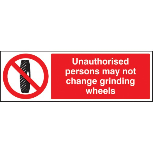 Unauthorised Persons May Not Change Grinding Wheel