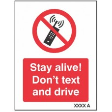 Stay alive Don?t text and drive