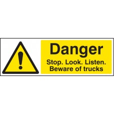 Danger - Stop/look/listen Beware of Trucks