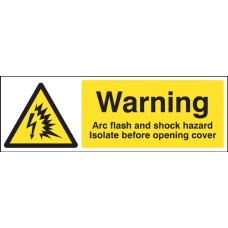 Warning - Arc Flash and Shock Hazard, Isolate Before Opening Cover