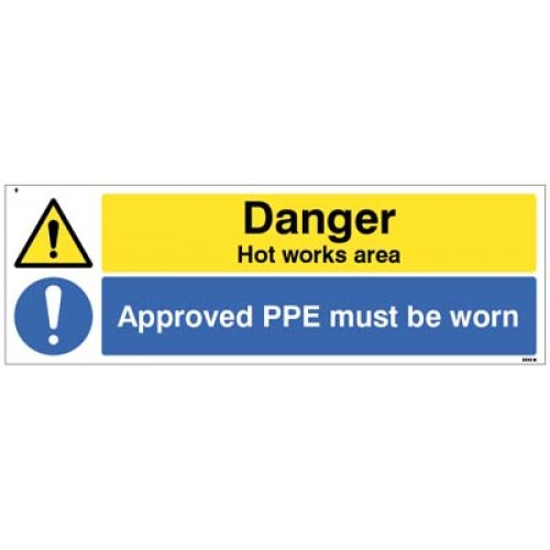 Danger - Hot works area Approved PPE must be worn