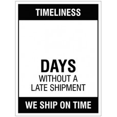 Timeliness ? Days without a late shipment,, 450x600mm rigid PVC with wipe clean over laminate