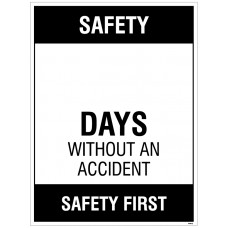Safety ? Days without an accident, 450x600mm rigid PVC with wipe clean over laminate