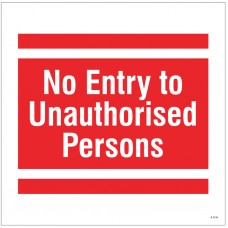 No Entry to Unauthorised Persons - Site Saver Sign - 400 x 400mm