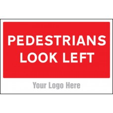 Pedestrians Look Left - Site Saver Sign - 600 x 400mm