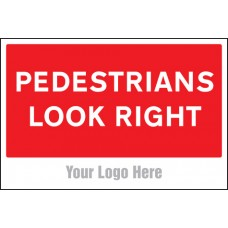 Pedestrians Look Right - Site Saver Sign - 600 x 400mm