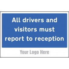 All Drivers and Visitors Must Report to Reception - Site Saver Sign - 600 x 400mm