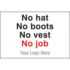 No Hats - No Boots - No Vest - No Job - Site Saver Sign - 600 x 400mm