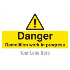 Danger Demolition in Progress - Site Saver Sign - 600 x 400mm