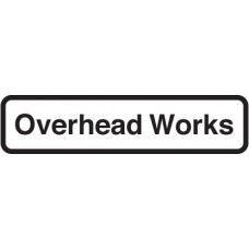 Fold Up Sign - Overhead Works with Supplementary Text