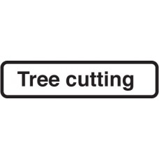 Fold Up Sign - Tree Cutting with Supplementary Text