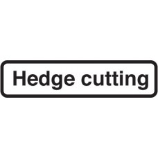 Fold Up Sign - Hedge Cutting with Supplementary Text