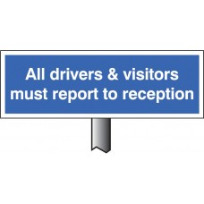 All Drivers & Visitors Must Report to Reception - White Powder Coated Aluminium - 450 x 150mm