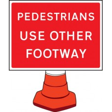 Pedestrians Please use Other Footway - Cone Sign - 600 x 450mm