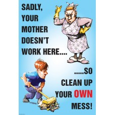 You're Mother Doesn?t Work Here Poster