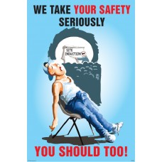 We Take Your Safety Seriously Poster