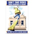 Don?t Take Risks When Working At Height Poster