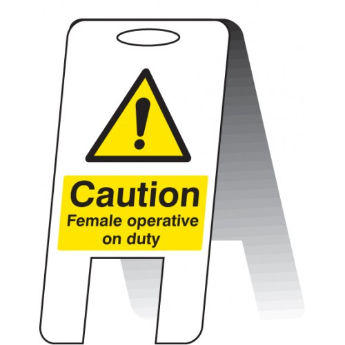 Caution - Female Operative on Duty - Self Standing Folding Sign