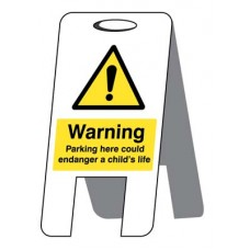 Parking here could enDanger - a child's life (self standing folding sign)