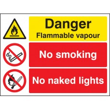Danger - Flammable Vapour No Smoking No Naked Lights
