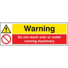 Warning - Do Not Reach Over Or Under Running Machinery