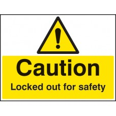 Caution - Locked Out for Safety