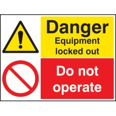Danger Equipment Locked Out Do Not Operate