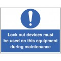 Lockout Devices Must Be used on this Equipment During Maintenance