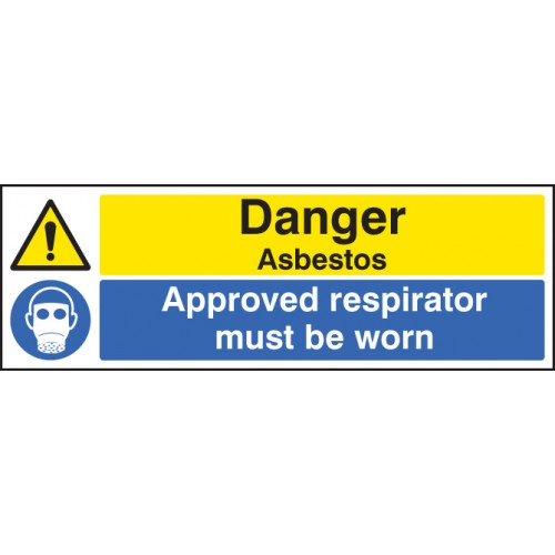 Danger - Asbestos Approved Respirator Must Be Worn