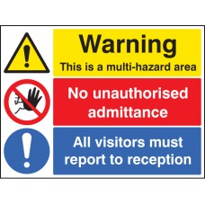 Multi Hazard Area, No Unauthorised Admittance, Visitors Reception