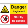Danger - Fragile Roof Strictly No Access