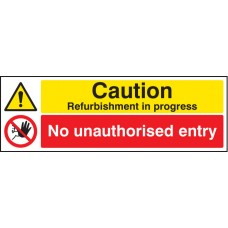 Caution - Refurbishment in Progress No Unauthorised Entry