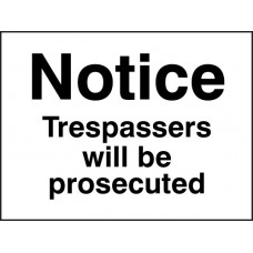 Notice - Trespassers Will Be Prosecuted