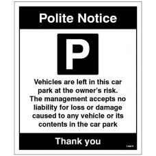 Car park Vehicles are left in the car park at the owner's risk ?