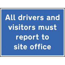 All Drivers and Visitors Must Report to Site Office