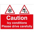 Caution - Icy Conditions Please Drive with Care