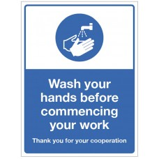 Wash your hands before commencing your work