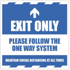 Exit Only  - Arrow Up - Follow the One Way System