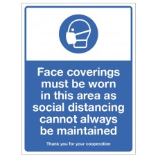 Face coverings must be worn in this area as social distancing cannot always be maintained